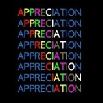 Appreciation: The recognition and enjoyment of the good qualities of someone or something. Gratitude for something.