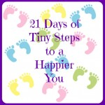 21 Days of Tiny Steps to a Happier Me